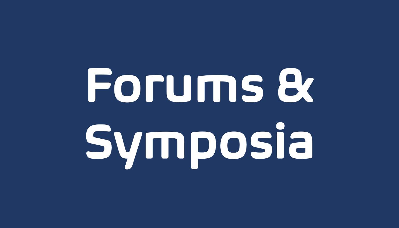 Forums & Symposia